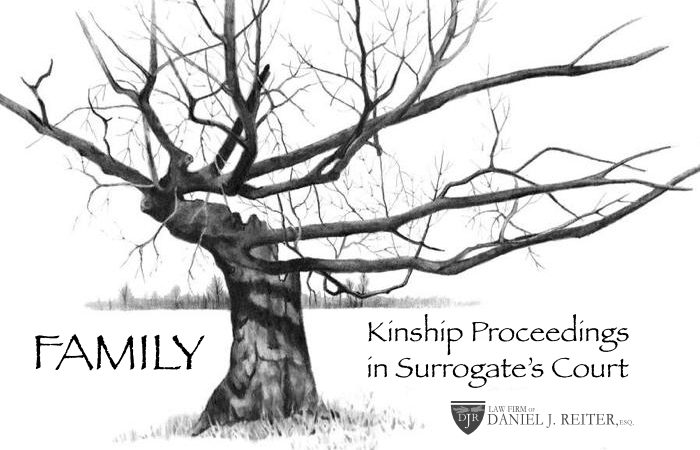 Kinship Proceedings In Surrogate's Court: What They Are, How They Work, And How They're Won