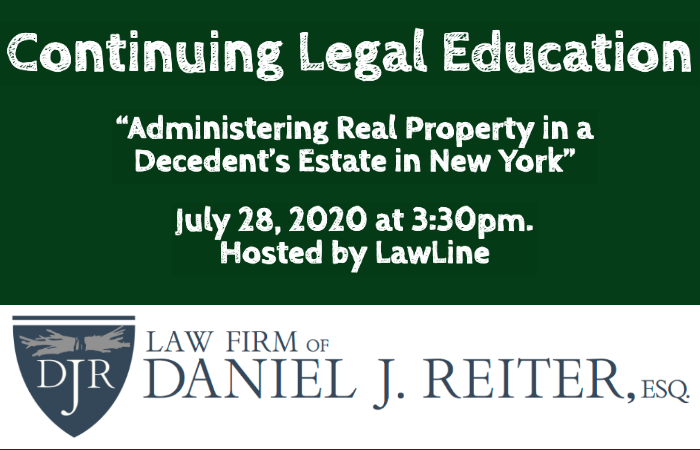 CLE: 'Administering Real Property In A Decedent's Estate In New York' On July 28, 2020